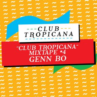 Club Tropicana Mixtape #4 - Genn Bo