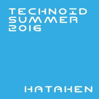 Hataken - Technoid Summer 2016