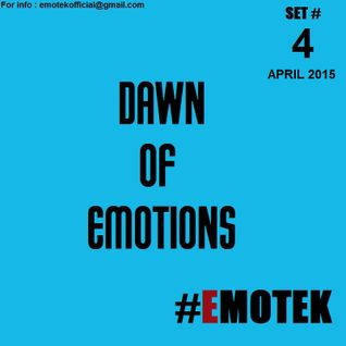 EmoTek - Dawn Of Emotions(SET#4)Apr2015 (Tech, House)