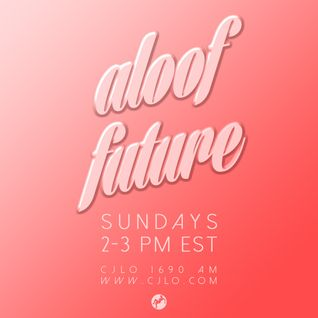 Aloof Future – episode 24 feat. Louie P