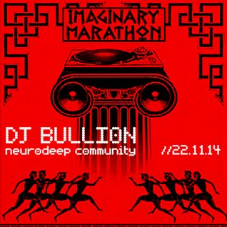 Imaginary Marathon on 87bpm.ru [Dj Bullion - Neurodeep Community] 22.11.14