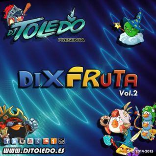 Dj Toledo - Dixfruta Vol.2