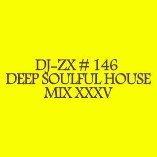 DJ-ZX # 146 DEEP SOULFUL HOUSE MIX XXXV