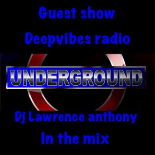dj lawrence anthony guest show on deepvives radio 11/10/15