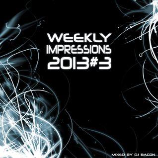 Weekly Impressions 2013 vol.3
