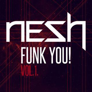 Nesh - Funk You! vol. 1.