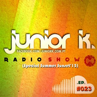 JUNIOR K. RADIO SHOW Ep.#023 (Special Summer Sunset'15)