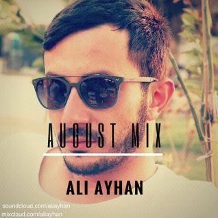 AUGUST miniMIX '16  -  ALI AYHAN