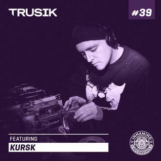 Kursk - TRUSIK Exclusive Mix