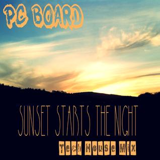 DJ PC Board - Sunset Starts The Night (Tech House Mix)
