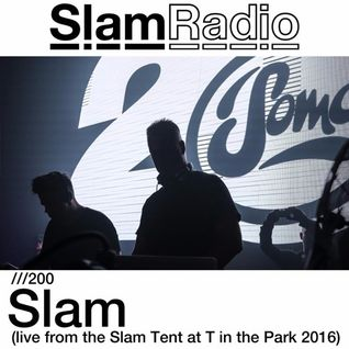 #SlamRadio - 200 - Slam @ T In The Park 2016