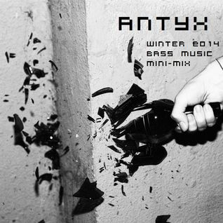 Antyx Winter Bass Music Promo Mix 2014