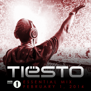 Tiësto – BBC Radio 1, Essential Mix 01.02.2014
