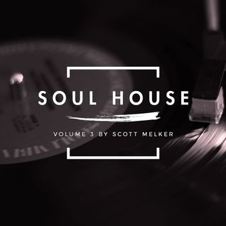 Soul House Volume 3 (w/ Scott Melker)