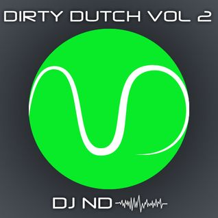 DJ ND - #2 Dirty Dutch Mix