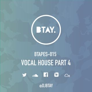 BTAPES - 015 VOCAL HOUSE PART 4