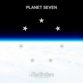 三代目J soul Brothers from EXILE TRIBE PLANET SEVEN Remix