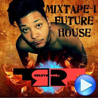 mixtape-1- fevereiro-Future House(DJ R.ROCHA )