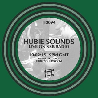 Hubie Sounds 094 - 10th Feb 2015