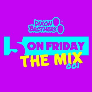 5 ON FRIDAY: THE MIX 001