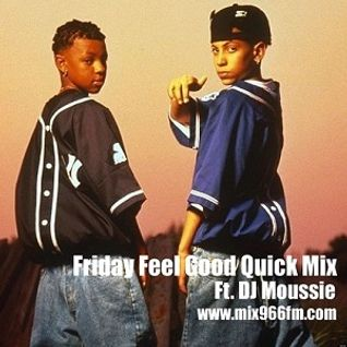 Friday Feel Good Quick Mix ~ Ft. DJ Moussie