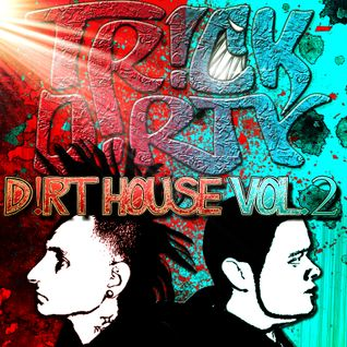 TR!CK D!RY - D!rt House Vol.2