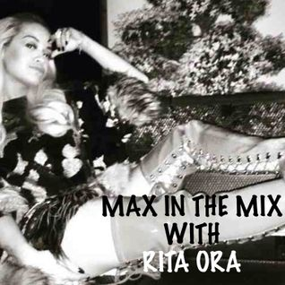 Max In The Mix & Special guest Rita Ora!!