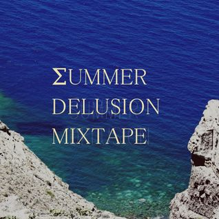 Σummer Delusion//Mixtape
