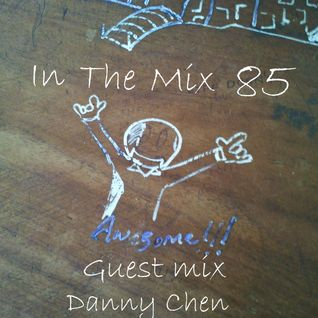 In the mix 85: March 2 2013 (Guest Mix by Danny Chen)