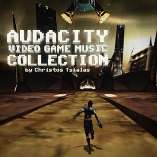 """Video Game Music Collection: """"Audacity"""""""