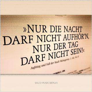 Nur die Nacht darf nicht aufhören, nur der Tag darf nicht sein...