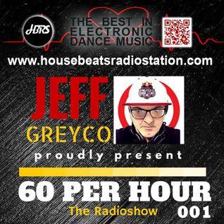 HBRS - 60 Per Hour Radio-Show with Jeff Greyco # 001