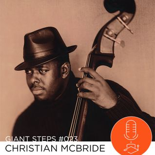 Giant Steps #023: Christian McBride