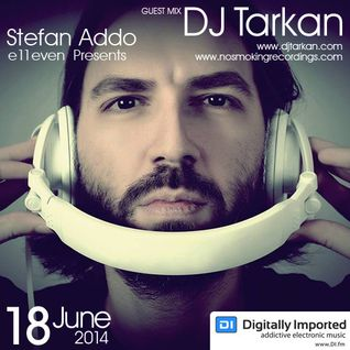 DJ Tarkan - e11even Guest Mix - 18-Jun-2014