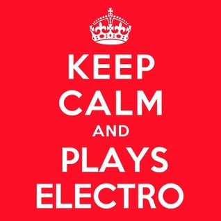 Keep Calm & Plays Electro