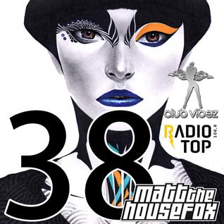 MATT THE HOUSE FOX radio show @ clubvibez EPISODE 038