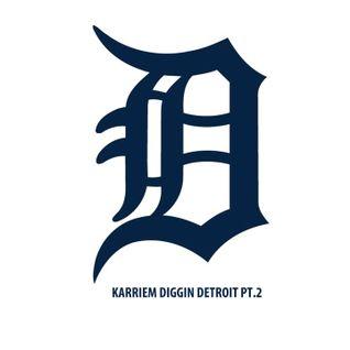 Karriem Diggin Detroit Pt.1