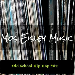 Mos Eisley Old School Hip Hop Mix