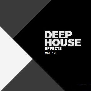 Deep House Effects Vol. 12
