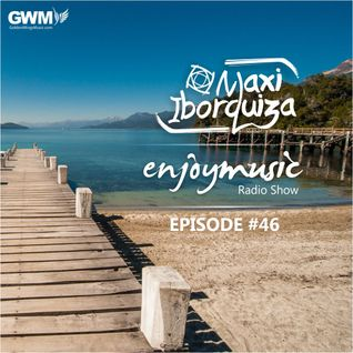 Enjoy Music with Maxi Iborquiza - Episode #46