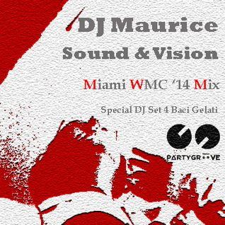 DJ Maurice presents : Sound & Vision  - Soulful Room Miami WMC 2014
