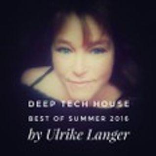 Deep Tech House best of Summer 2016 by Ulrike Langer