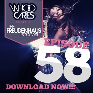 WhoOCares presents Freudenhaus Episode 058