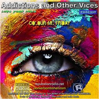 Addictions and Other Vices Podcast 187 - Colour Me Friday