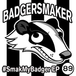 #SmakMyBadger EP89