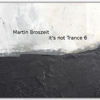 it's not Trance Part 6
