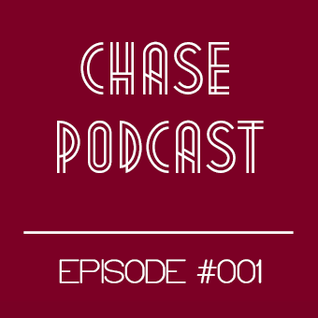 Chase Podcast episode #001 [Electro]