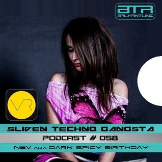 Sliven Techno Gangsta™ ~ Podcast # 058 (Nev Birthday) (12 June 2014)