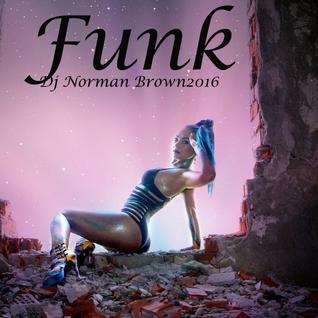 Best Funk R&B Blue's & Rap By Dj Norman Brown #9