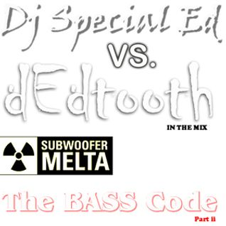 AKA dEdtooth VS. Dj Special Ed - The Bass Code